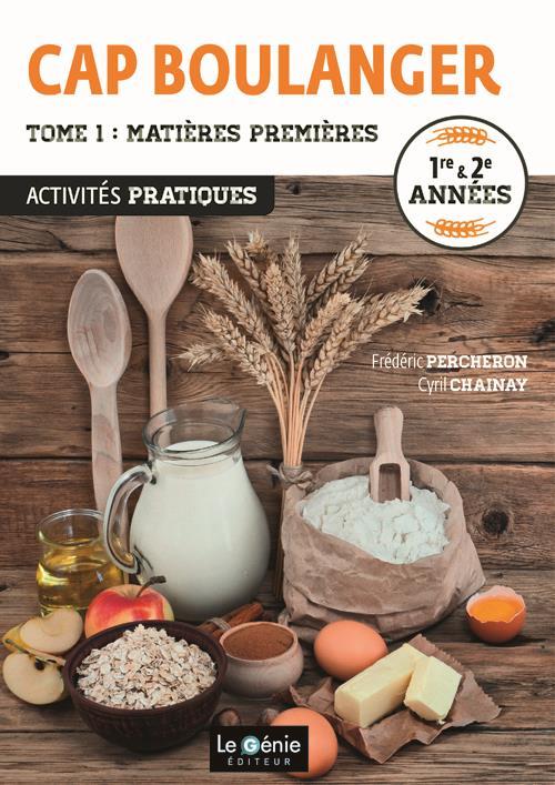CAP boulanger t.1 ; matières premières ; activités pratiques ; 1re/2e années (édition 2016)