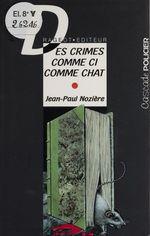Vente Livre Numérique : Des crimes comme ci comme chat  - Jean-Paul Nozière