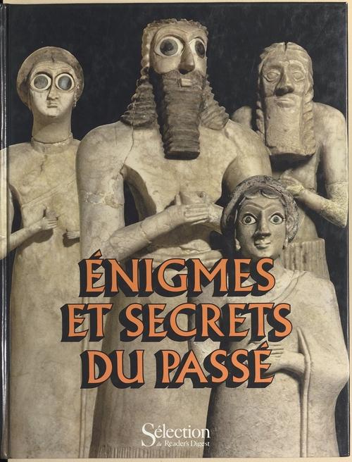 Enigmes et secrets du passe