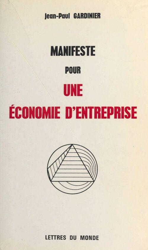 Manifeste pour une economie d'entreprise
