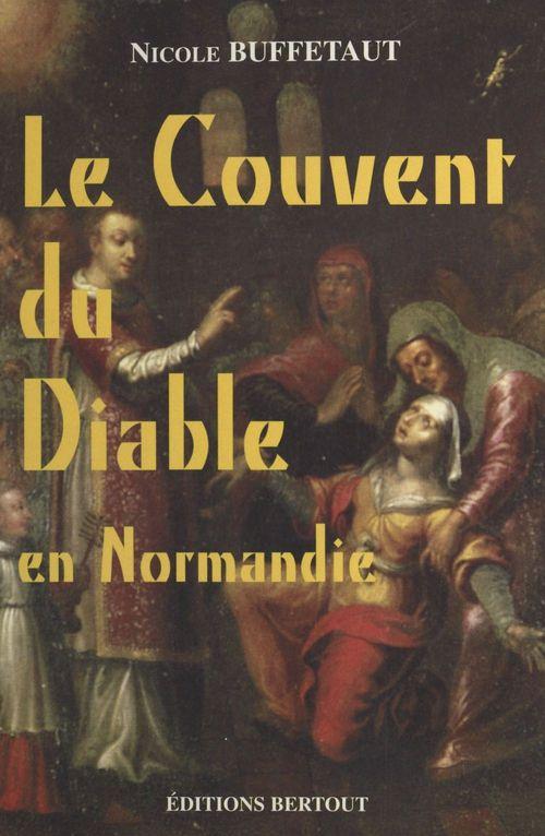 Le couvent du diable en Normandie
