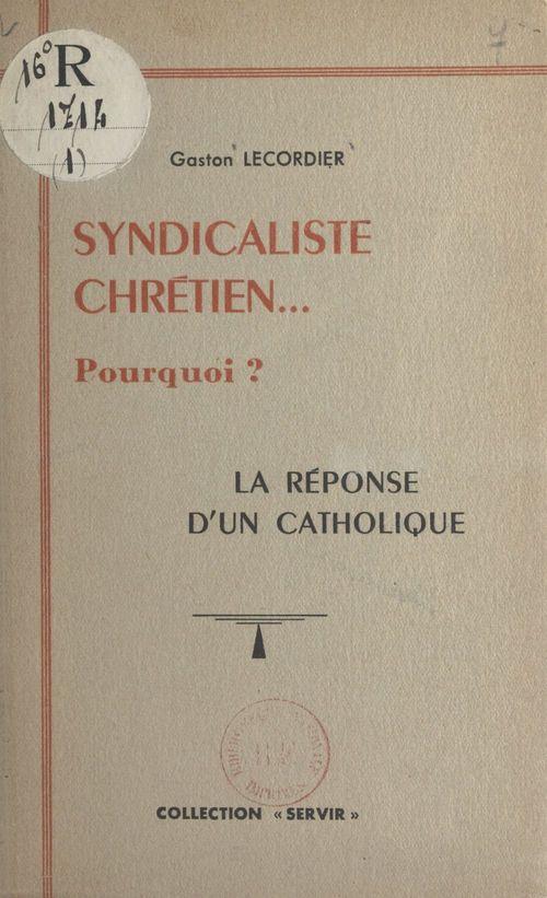 Syndicaliste chrétien... pourquoi ?