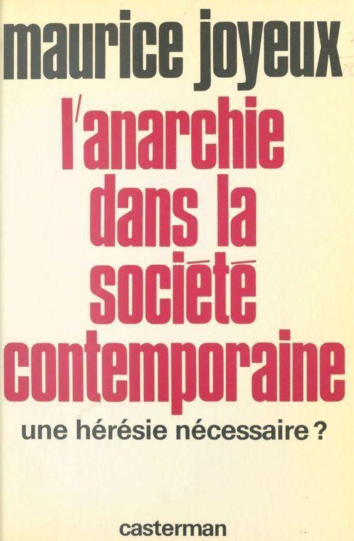 L'anarchie dans la société contemporaine : une hérésie nécessaire ?