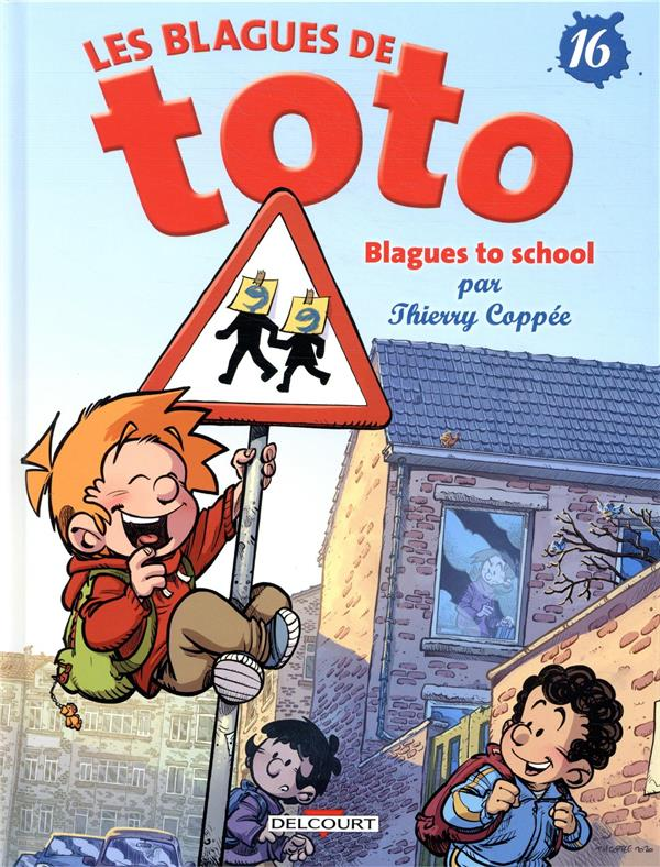 Les blagues de Toto T.16 ; blagues to school