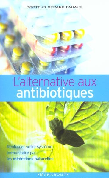 L'alternative aux antibiotiques ; se soigner autrement