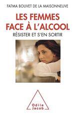 Les Femmes face à l´alcool  - Bouvet De La Maisonn - Fatma Bouvet de la Maisonneuve