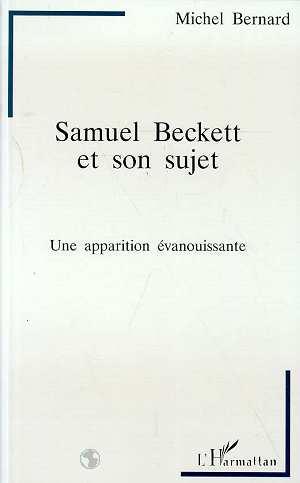 Samuel Beckett et son sujet ; une apparition évanouissante