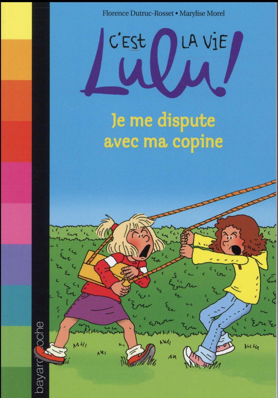 C'est la vie Lulu ! t.6 ; je me dispute avec ma copine