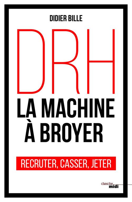 DRH ; la machine à broyer
