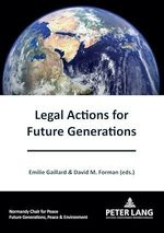 Legal Actions for Future Generations  - Emilie Gaillard - David M. Forman