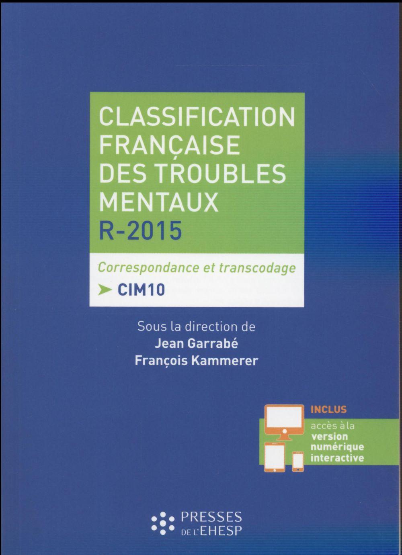 Classification Francaise Des Troubles Mentaux - R2015 - 4e Edition - Correspondance Et Transcodage -