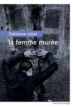 Vente Livre Numérique : La femme murée  - Fabienne Juhel