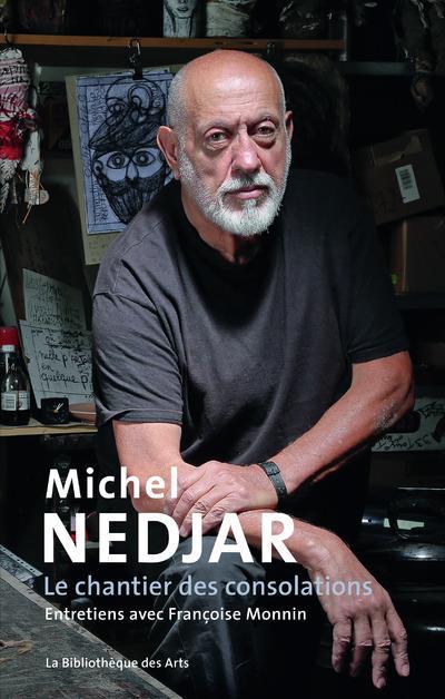 Michel Nedjar ; le chantier des consolations