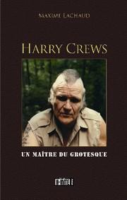 Harry Crews ; un maître du grotesque