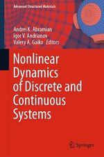 Nonlinear Dynamics of Discrete and Continuous Systems  - Valery A. Gaiko - Igor V. Andrianov - Andrei K. Abramian