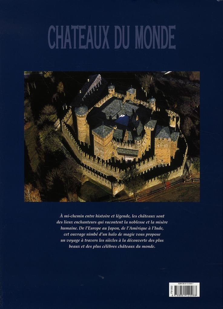 Châteaux du monde ; un voyage à travers les siècles