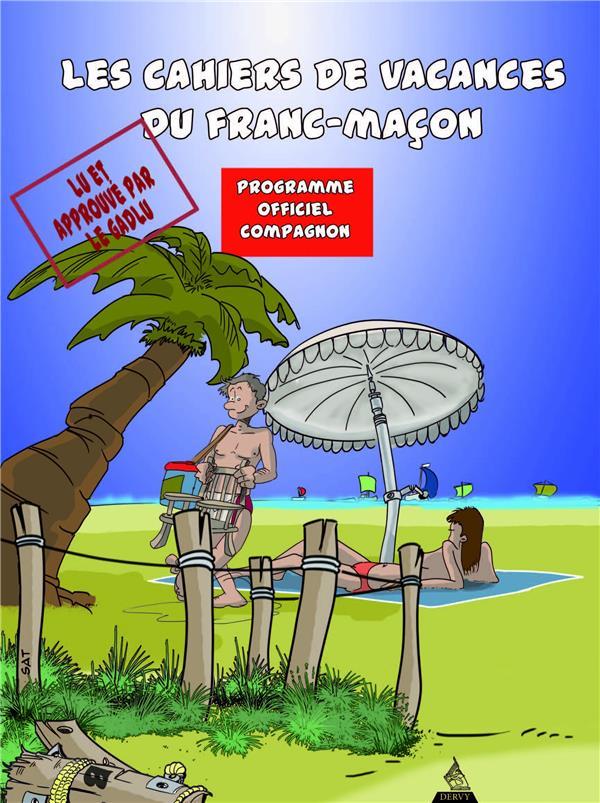 Les cahiers de vacances du franc-maçon ; programme officiel compagnon