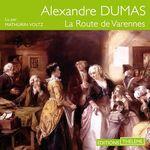Vente AudioBook : La route de Varennes  - Alexandre Dumas