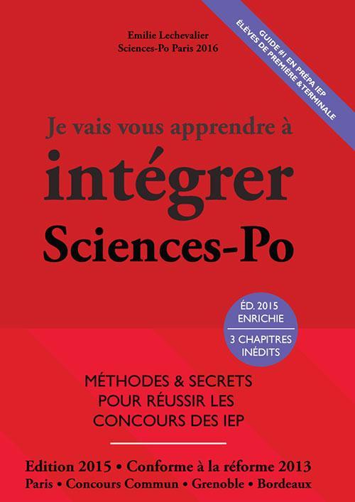 Je vais vous apprendre à intégrer sciences-po (édition 2015)