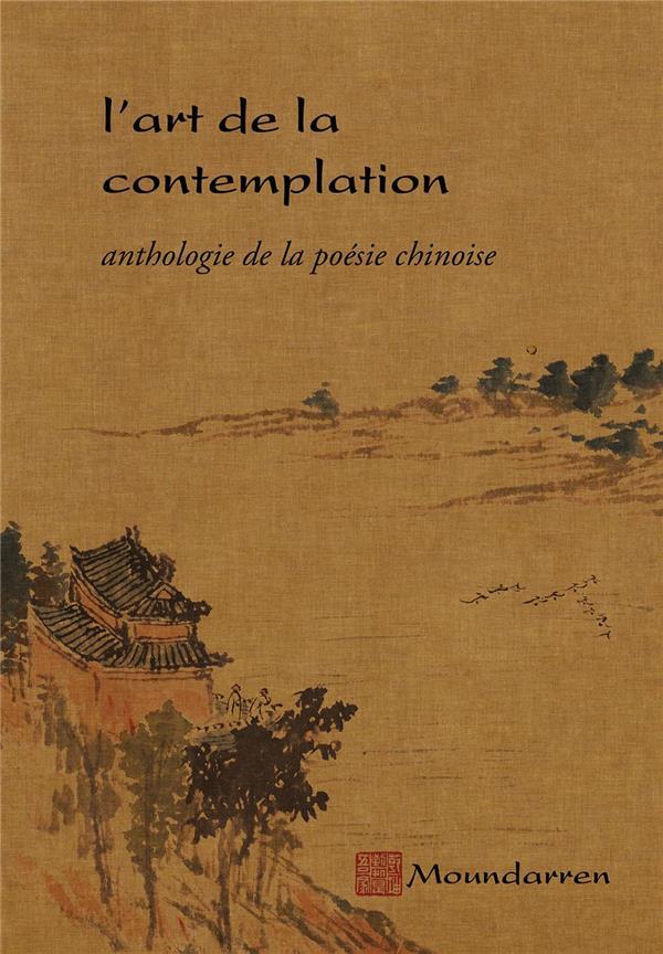 L'art de la contemplation ; anthologie de la poésie chinoise