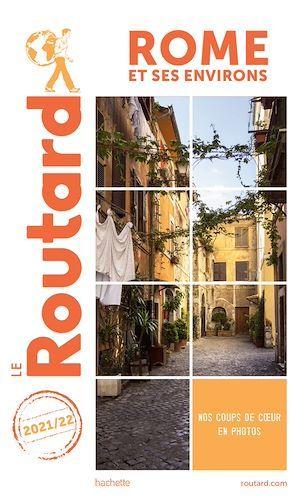 Guide du Routard ; Rome et ses environs (édition 2021/2022)