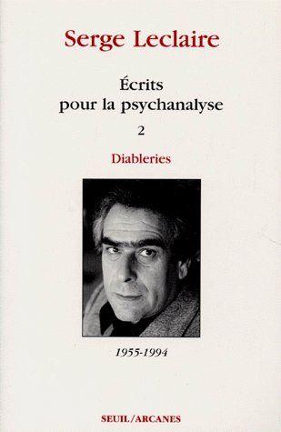 écrits pour la psychanalyse t.2 : diableries (1955-1994)