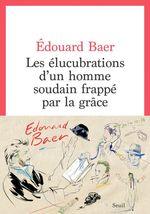 Vente EBooks : Les Elucubrations d'un homme soudain frappé par la grâce  - Édouard Baer