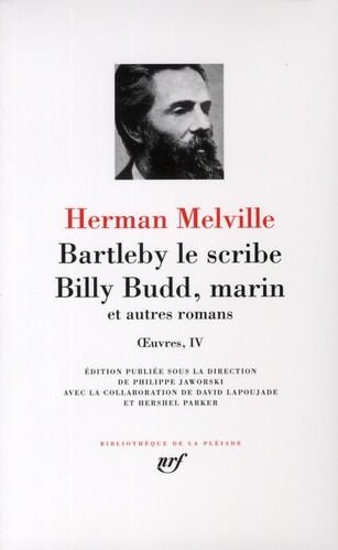 MELVILLE, HERMAN - OEUVRES - IV - BARTLEBY LE SCRIBE - BILLY BUDD, MARIN ET AUTRES ROMANS