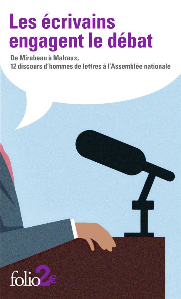Les écrivains engagent le débat ; de Mirabeau à Malraux, 12 discours d'hommes de lettres à l'Assemblée nationale