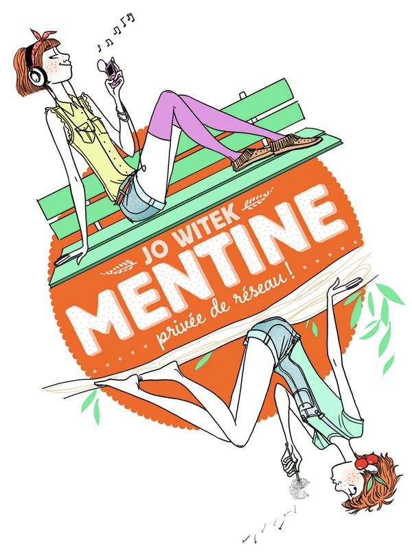 Mentine T.1 ; privée de réseau !