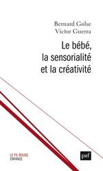 Vente EBooks : Le bébé, la sensorialité et la créativité  - Bernard Golse - victor GUERRA