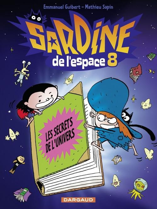Sardine de l'espace T.8 ; les secrets de l'univers
