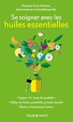 Se soigner avec les huiles essentielles  - Françoise Couic Marinier - Francoise Couic-Marinier
