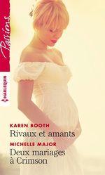 Vente EBooks : Rivaux et amants - Deux mariages à Crimson  - Michelle Major - Karen Booth