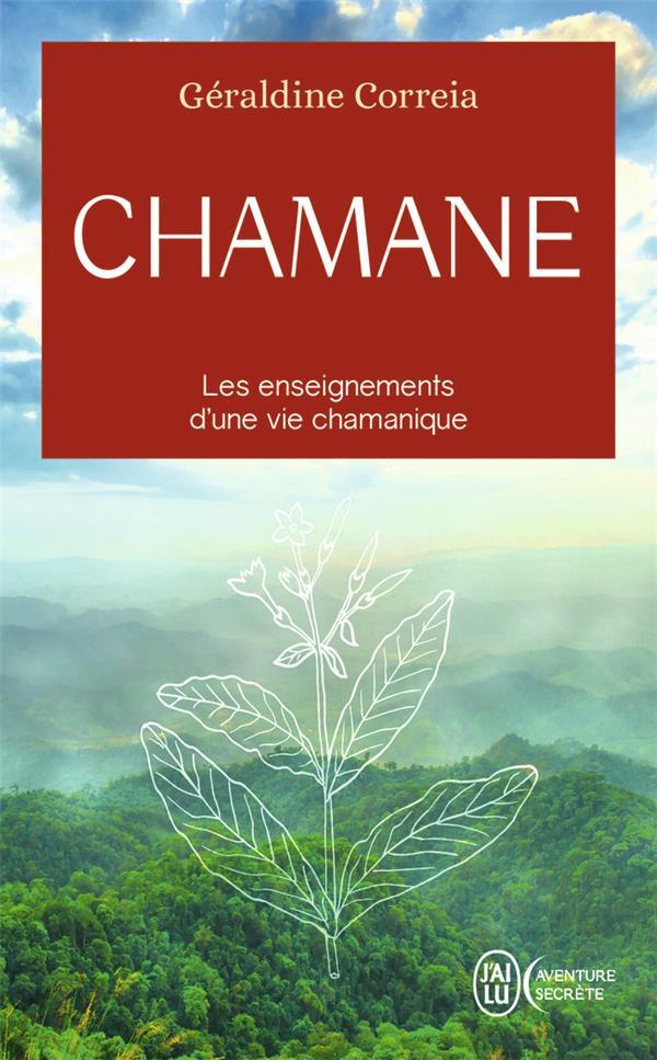 Chamane ; les enseignements d'une vie chamanique