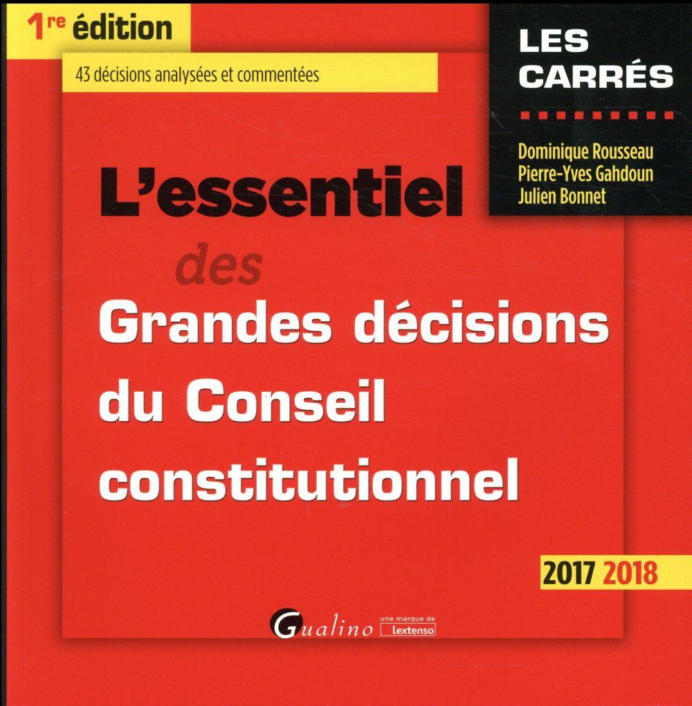 L'essentiel des grandes décisions du conseil constitutionnel (édition 2017/2018)