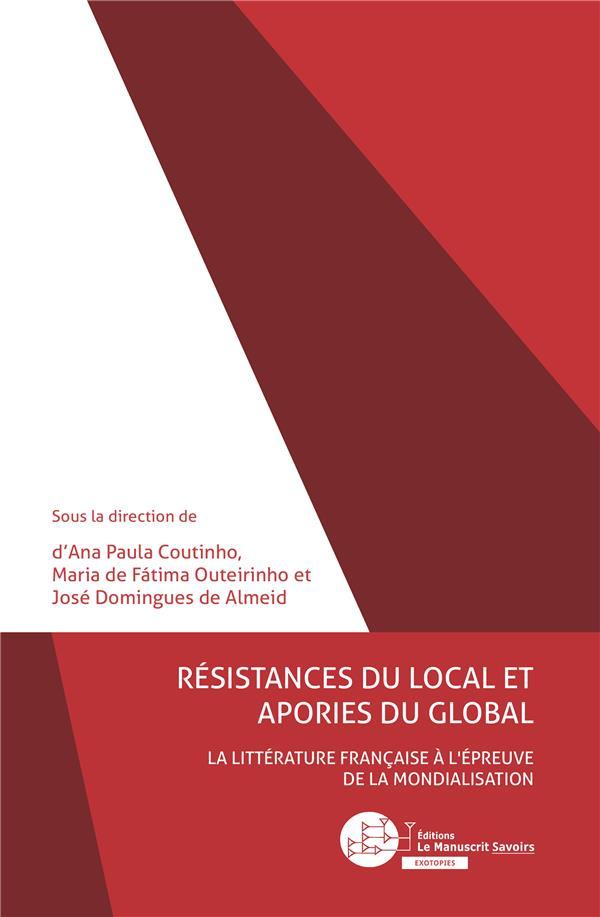 Résistances du local et apories du global ; la littérature française à l'épreuve de la mondialisation