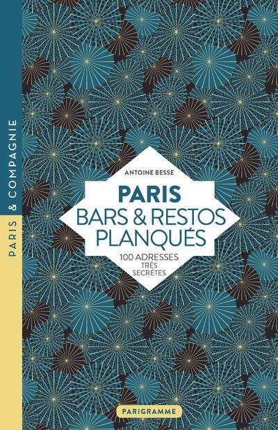 Paris ; bars & restos planqués ; 100 adresses très secrètes