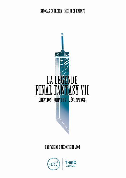 La légende Final Fantasy VII ; création, univers, décryptage