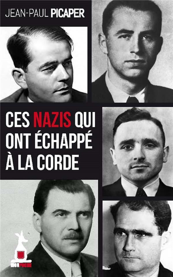- CES NAZIS QUI ONT ECHAPPE A LA CORDE