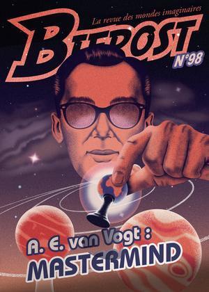 Bifrost N.98 ; A.E. Van Vogt : mastermind
