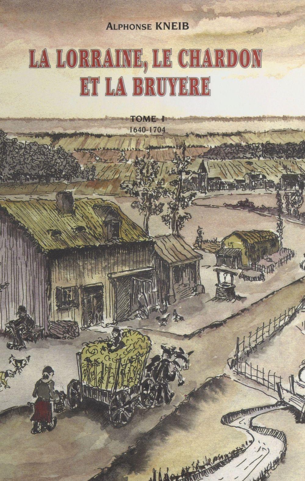 La Lorraine, le chardon et la bruyère (1) : 1640-1704