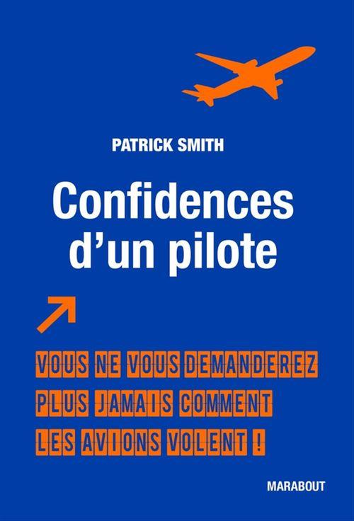 Confidences d'un pilote  - Patrick SMITH