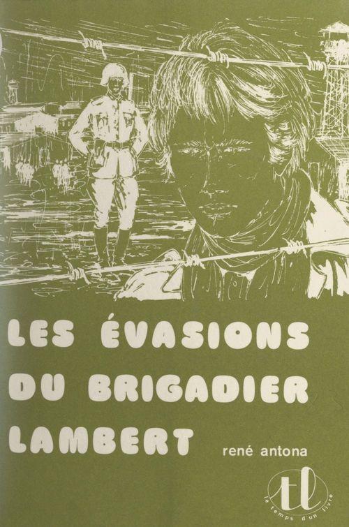 Les évasions du brigadier Lambert