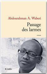 Passage des larmes  - Abdourahman A. Waberi - Abdourahman Waberi