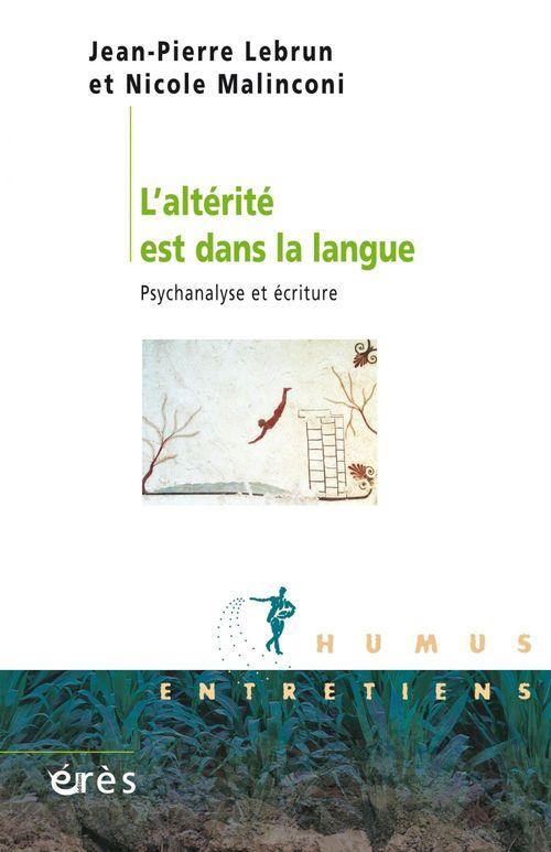 L'altérité est dans la langue ; psychanalyse et écriture