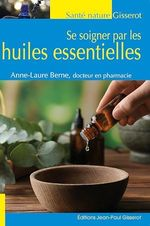 Vente EBooks : Se soigner par les huiles essentielles  - Anne-Laure Berne
