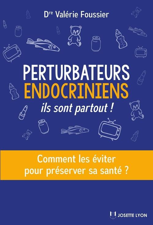 Perturbateurs endocriniens ; ils sont partout ! comment les éviter pour préserver sa santé ?