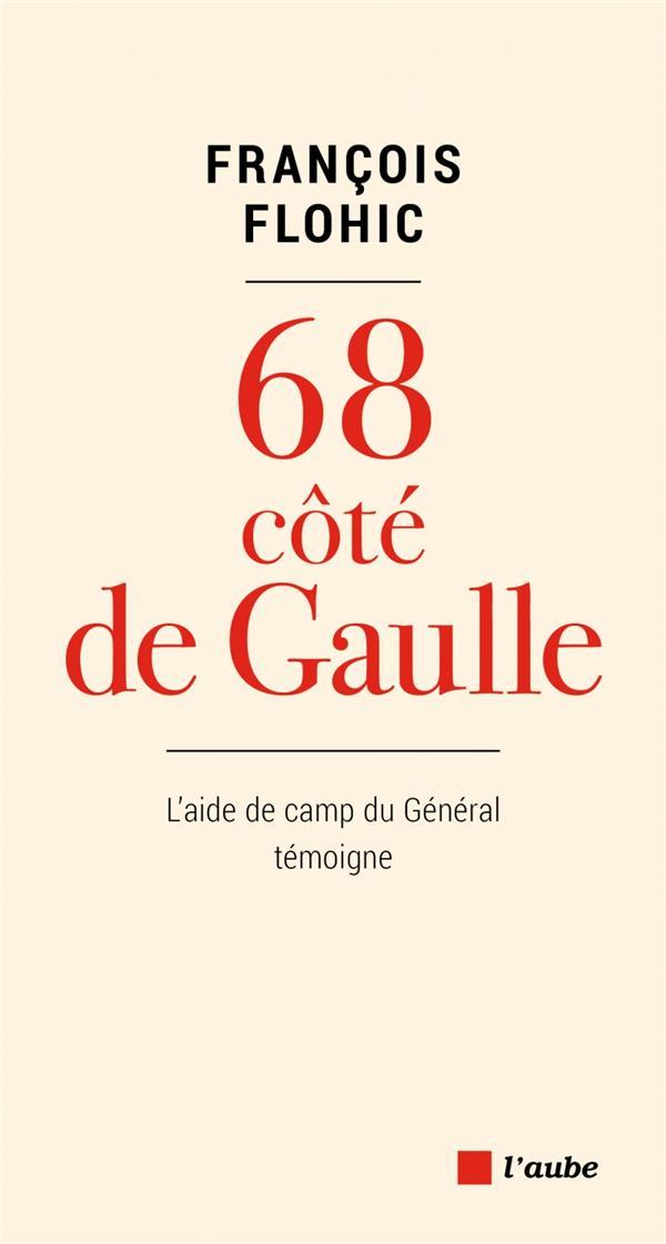 68 côté de Gaulle ; l'aide de camps du Général témoigne