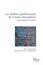 Vente Livre Numérique : Les théâtres professionnels du Canada francophone  - Hélène Beauchamp - Joël Beddows